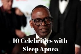 10 Celebrities with Sleep Apnea