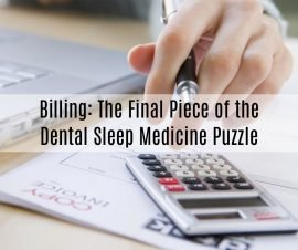 Billing: The Final Piece of the Dental Sleep Medicine Puzzle